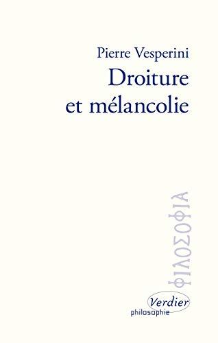 9782864328643: Droiture et mélancolie : Sur les écrits de Marc Aurèle