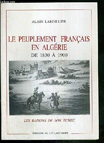 9782864420248: Le peuplement francais en Algerie de 1830 a 1900: Les raisons de son echec (French Edition)