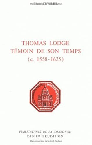 Thomas Lodge, Temoin de Son Temps (C. 1558-1625) (Collection Etudes Anglaises) (French Edition)