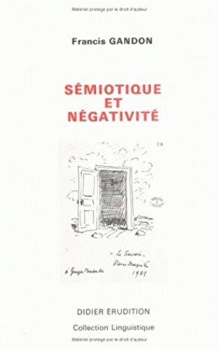 Semiotique Et Negativite (Collection Linguistique) (French Edition): Gandon, Francis