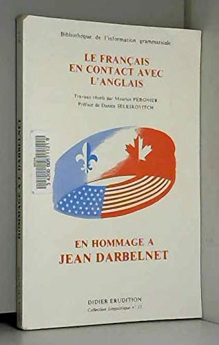 9782864601241: Le Français en contact avec l'anglais: En hommage à Jean Darbelnet (Bibliothèque de l'information grammaticale) (French Edition)