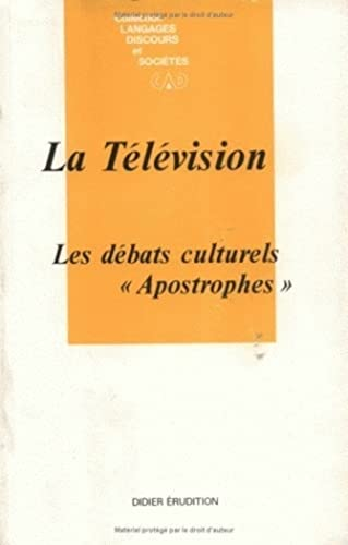 La Television: Les Debats Culturels Apostrophes (Collection: Charaudeau, Patrick