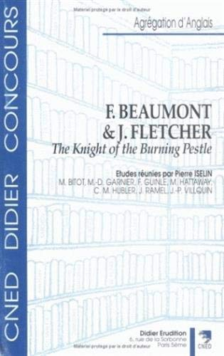 BEAUMONT & FLETCHER : THE KNIGHT OF THE: BITOT M. ET ALL.