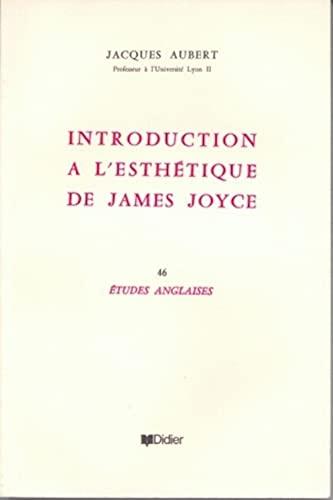 Introduction a l'esthetique de James Joyce: Aubert, Jacques