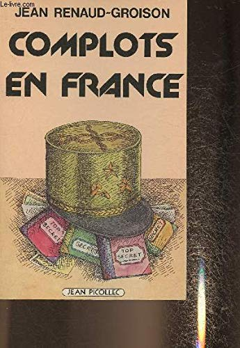 Complots en France (French Edition): Renaud-Groison, Jean
