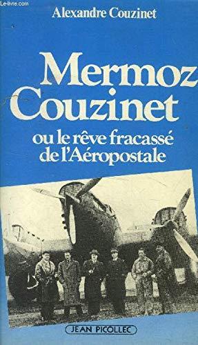 9782864770619: Mermoz-Couzinet, ou, Le rêve fracassé de l'Aéropostale