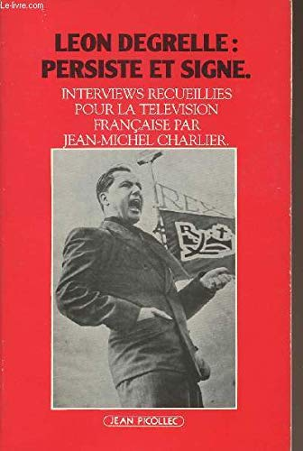 9782864770688: Leon Degrelle, persiste et signe: Interviews (Documents dossiers) (French Edition)