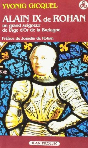 9782864770718: Alain IX de Rohan, 1382-1462: Un grand seigneur de l'âge d'or de la Bretagne (Bibliothèque celtique) (French Edition)