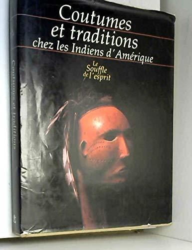 9782864770909: Le Souffle de l'esprit Coutumes et traditions chez les indiens d'Amérique