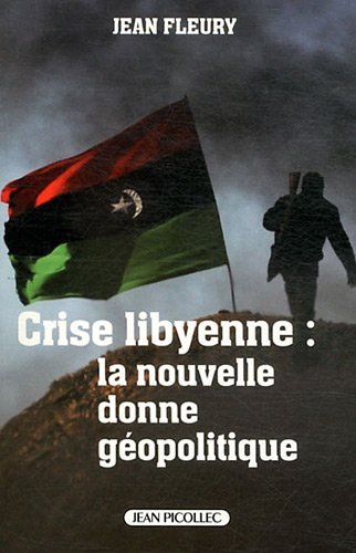 9782864772637: Crise libyenne: la nouvelle donne géopolitique