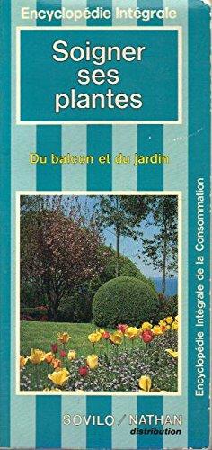 9782864791225: Soigner ses plantes Du balcon et du jardin
