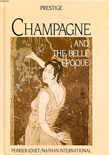 9782864798057: Champagne and the Belle Epoque (Prestige collection)