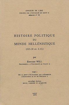 9782864800279: HISTOIRE POLITIQUE DU MONDE HELLENISTIQUE (323-30 AV J.-C.) TOME I: DE LA MORT D'ALEXANDRE AUX AVENEMENTS D'ANTIOCHOS III ET DE PHILIPPE V