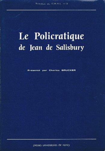 9782864801658: Le Policraticus de Jean de Salisbury, traduit par Denis Foulechat (1372), (manuscrit no 24287 de la B.N.) livre IV (Travaux du C.R.A.L)