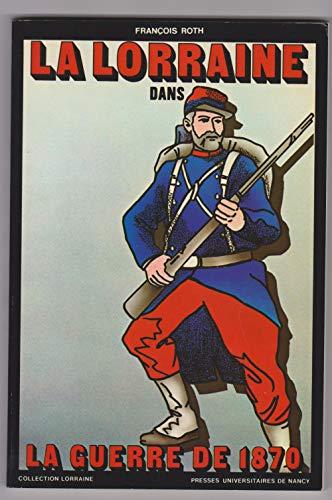 9782864801757: La Lorraine dans la guerre de 1870
