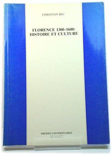 Florence 1300-1600: Histoire et culture.: BEC (Christian)