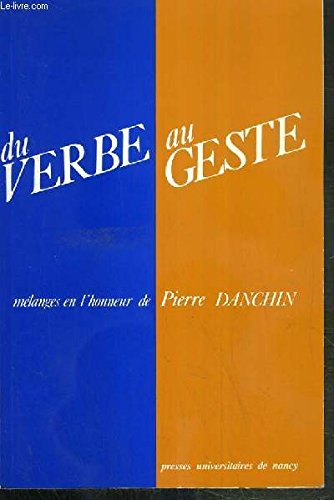 9782864802662: Du verbe au geste: Melanges en l'honneur de Pierre Danchin (French Edition)