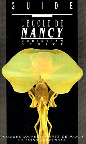L'école de Nancy: Guide: Debize, Christian