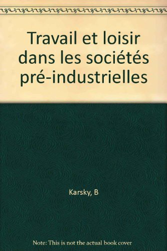 9782864804451: Travail et loisir dans les soci�t�s pr�-industrielles