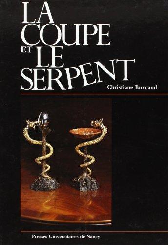 La Coupe et le Serpent: Dans l'Antiquité: Christiane Burnand