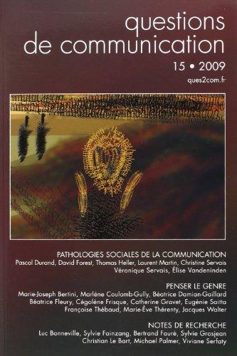 9782864809890: Questions de Communication, N 15/2009. Pathologies Sociales de la Com Munication