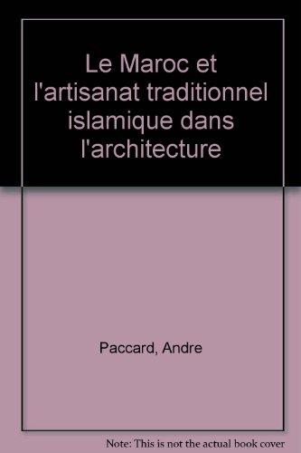 Le Maroc et l'artisanat traditionnel islamique dans: Andre Paccard