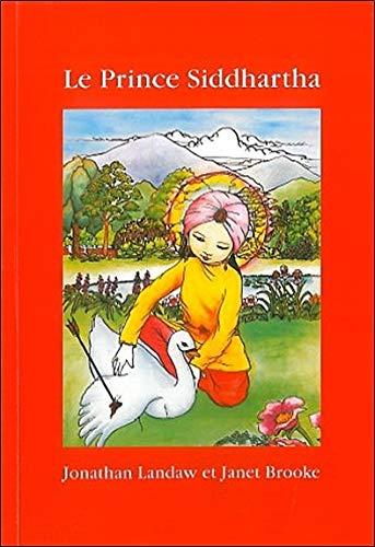 9782864870081: Le Prince Siddartha : La Vie du Bouddha (Dharma pour enfants)