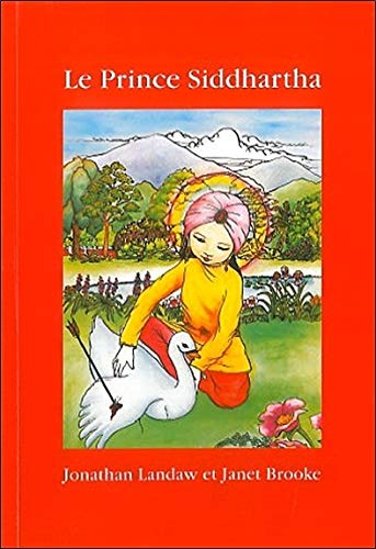 9782864870081: Le Prince Siddartha : La Vie du Bouddha