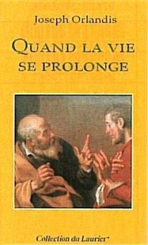 9782864953005: Quand la vie se prolonge (French Edition)