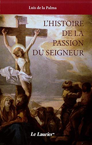 9782864953517: L' histoire de la passion du seigneur