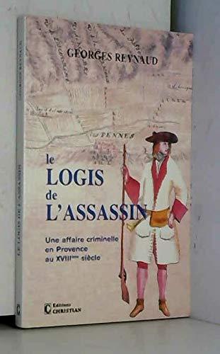 9782864960669: Le logis de l'assassin : Une affaire criminelle en Provence au XVIIIe si�cle