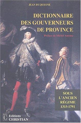 9782864960997: Dictionnaire des gouverneurs de province sous l'Ancien Régime (1315-1791)