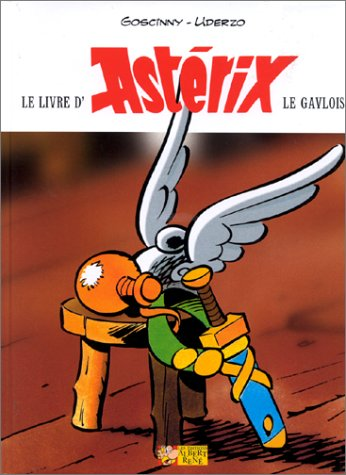 Le livre d'Astérix le Gaulois Olivier Andrieu: Goscinny; Uderzo