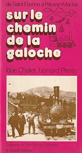 9782865020034: Sur le chemin de la Galoche : De Saint-Étienne à Pélussin-Maclas (Collection A portée de chemin)