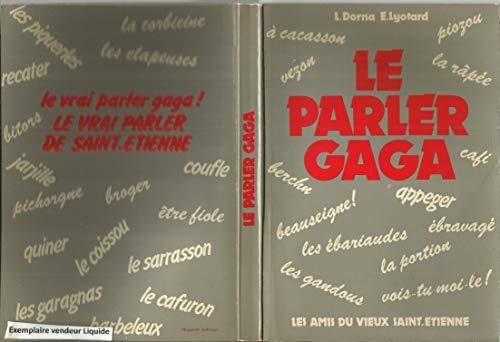 9782865020096: Le Parler gaga : Essai de lexique des mots et locutions du terroir stéphanois