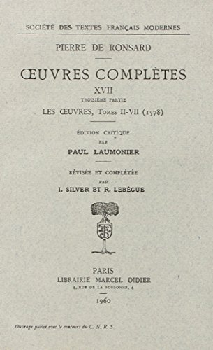 Tome XVII - le Tombeau de Charles IX (1574); les Oeuvres (1578 T. 1-7) (French Edition)