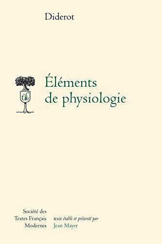 Eléments de physiologie: Diderot, Denis