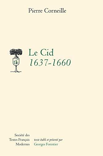LE CID 1637-1660: CORNEILLE,PIERRE