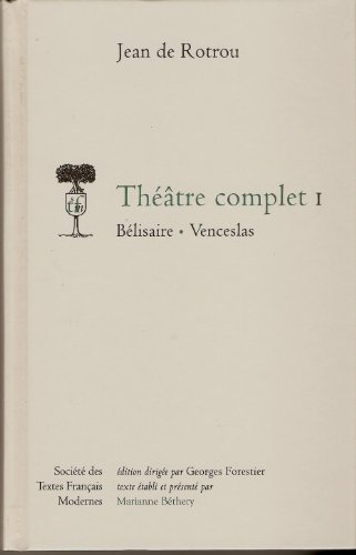 Theatre complet (Societe des textes francais modernes) (French Edition): Rotrou, Jean