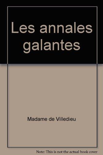 Les annales galantes: Madame De Villedieu