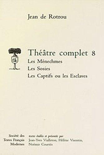 theatre complet t.8: Jean De Rotrou