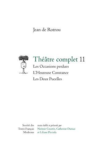 Théâtre complet 11: Jean De Rotrou