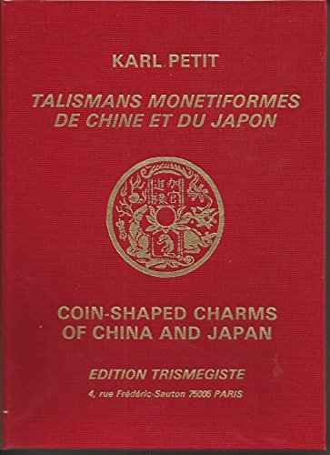 Talismans Monetiformes de Chine et du Japon/Coin-shapedCharms of China and Japan