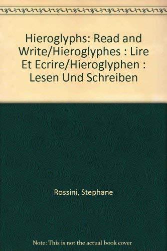 9782865090341: Hieroglyphs: Read and Write/Hieroglyphes : Lire Et Ecrire/Hieroglyphen : Lesen Und Schreiben