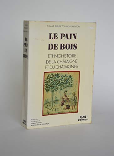 9782865130276: Le Pain de bois : Ethnohistoire de la ch�taigne et du ch�taignier