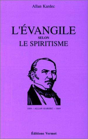 L'EVANGILE SELON LE SPIRITISME: KARDEC, ALAN