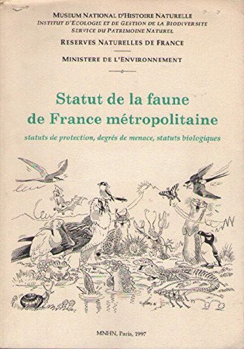 9782865150977: Statut de la faune de france m�tropolitaine, statuts de protection, degr�s de menace, status biologiques