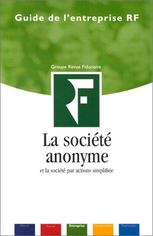 9782865214280: La société anonyme : Et la société par actions simplifiée (Guide de l'entreprise rf)