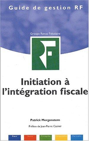 9782865216901: Initiation à l'intégration fiscale (Guide de Gestion RF)