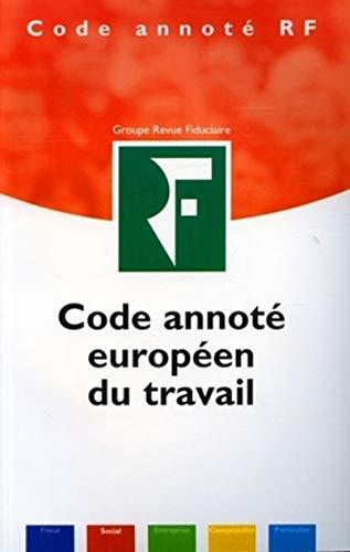 Code annoté européen du travail: Céline Lavanchy, Agnès Roset, Lysiane Tholy et ...
